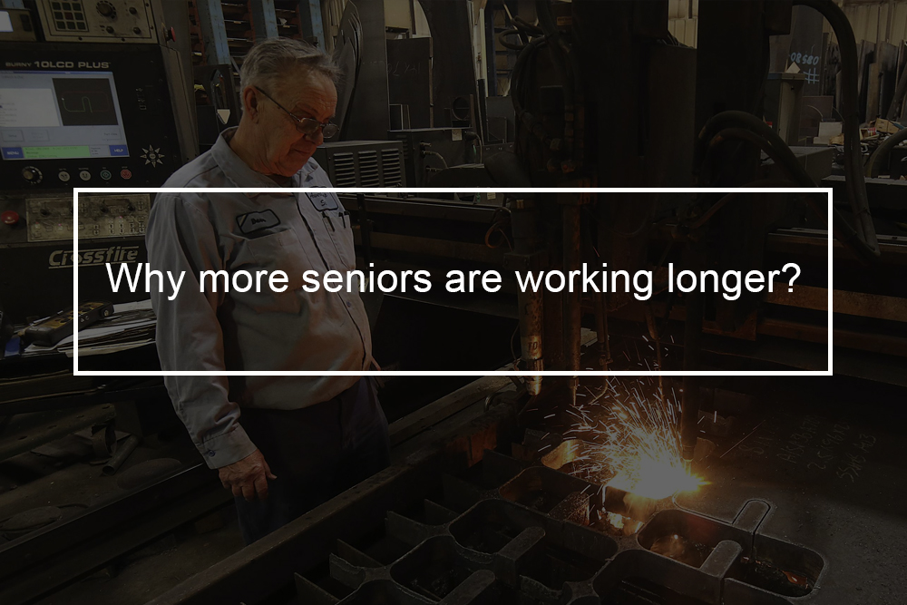 Why more seniors are working longer?