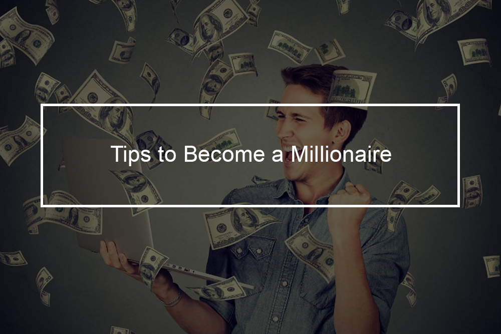 How can I become a millionaire?