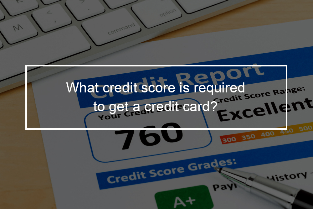 What's the minimum credit score for a credit card?