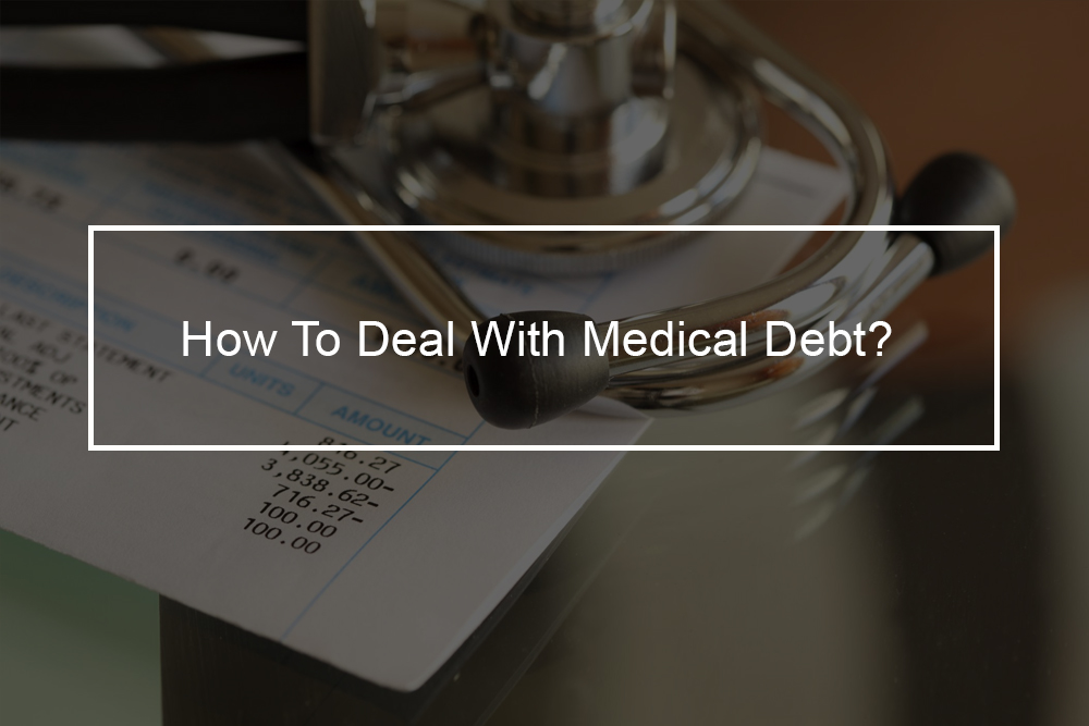 How to tackle medical debts when you have no idea where to start?