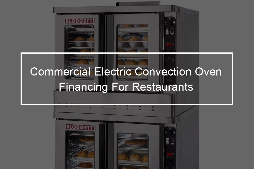 Blodgett MARK V-100 for Restaurant Equipment Financing