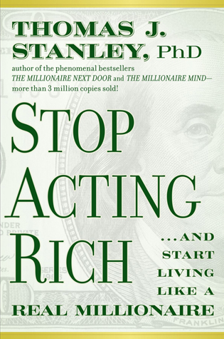 Stop Acting Rich And Start Living Like a Real Millionaire